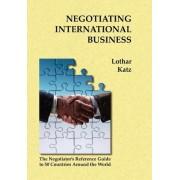 Negotiating International Business by Lothar Katz