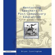 Mentoring Teachers in Post-compulsory Education by Bryan Cunningham