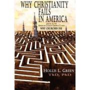 Why Christianity Fails in America by Hollis Lynn Green