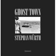 Ghost Town by Stephan Wurth