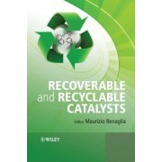 Recoverable and Recyclable Catalysts by Maurizio Benaglia