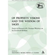 Of Prophets' Visions and the Wisdom of Sages by Heather A. McKay