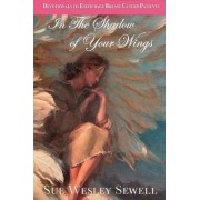 In the Shadow of Your Wings by Sue Sewell
