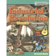 Industrial Revolution from Muscles to Machines! by Carole Marsh