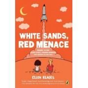 White Sands, Red Menace by Ellen Klages