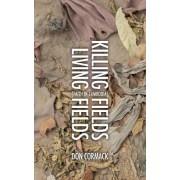 Killing Fields Living Fields by Don Cormack