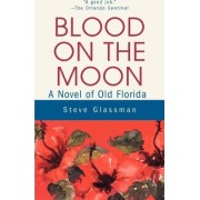 Blood on the Moon by Steve Glassman