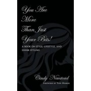 You Are More Than Just Your Bits! A book on style, lifestyle, and inner styling by Cindy Newstead