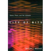 The City of Bits by William J. Mitchell