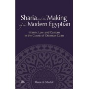 Sharia and the Making of the Modern Egyptian by Reem A. Meshal