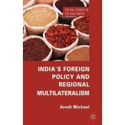 India's Foreign Policy and Regional Multilateralism by Michael Arndt