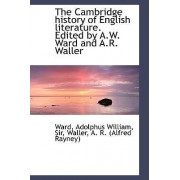 The Cambridge History of English Literature. Edited by A.W. Ward and A.R. Waller by Peter Ward