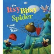 The Itsy Bitsy Spider: Classic Nursery Rhymes Retold by Joe Rhatigan