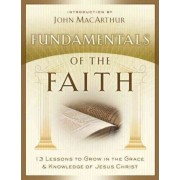 Fundamentals of the Faith by Grace Community Church