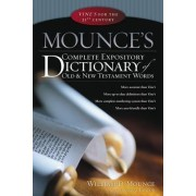 Mounce's Complete Expository Dictionary of Old and New Testament Words by William D. Mounce