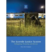 The Juvenile Justice System by Dean J. Champion
