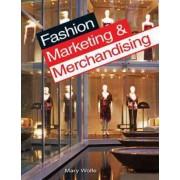 Fashion Marketing & Merchandising by Mary Gorgen Wolfe