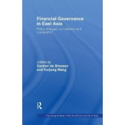 Financial Governance in East Asia by Gordon De Brouwer