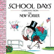 School Days: Cartoons from the New Yorker by Robert Mankoff