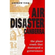 Air Disaster Canberra by Andrew Tink