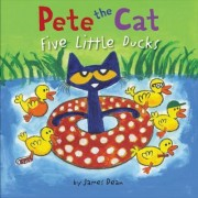 Pete the Cat: Five Little Ducks by James Dean