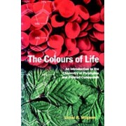 The Colours of Life by University Lecturer Department of Chemistry Lionel R Milgrom