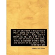 The Law of Prisons in England and Wales, Being the Prison ACT, 1865 (28 & 29 Vict. C. 126), and the by Wellcome Advanced Fellow in Clinical Science Imperial College London Member Institute of Infectious Diseases and Molecular Medicine Robert Wilkinson
