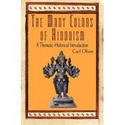 The Many Colors of Hinduism by Carl Olson