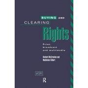 Buying and Clearing Rights: Print, Broadcast and Multimedia