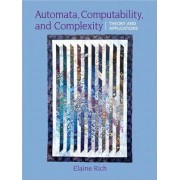 Automata, Computability and Complexity by Elaine A. Rich