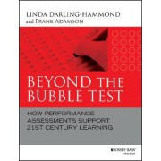 Beyond the Bubble Test by Linda Darling-Hammond