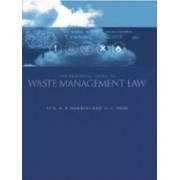 The Practical Guide to Waste Management Law by Richard G. P. Hawkins