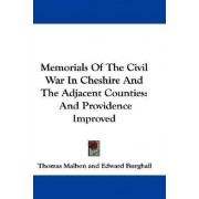 Memorials of the Civil War in Cheshire and the Adjacent Counties by Thomas Malbon