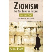 Zionism: Real Enemy of the Jews: v. 1 by Alan Hart