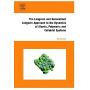 The Langevin and Generalised Langevin Approach to the Dynamics of Atomic, Polymeric and Colloidal Systems by Ian Snook