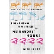 The Lightning That Strikes the Neighbors' House by Nick Lantz