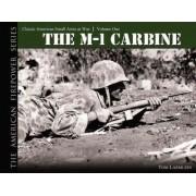 The M-1 Carbine: Volume 1 by Tom Laemlein