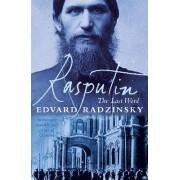 Rasputin: The Last Word by Edvard Radzinsky