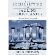 The Social Setting of Pauline Christianity by Gerd Thei