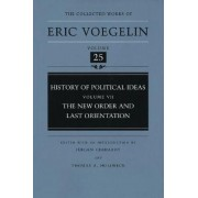 History of Political Ideas: New Order and Last Orientation v. 7 by Eric Voegelin