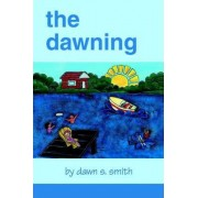The Dawning by Dawn S Smith
