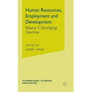 Human Resources, Employment and Development: Developing Countries v. 5 by Samir Amin