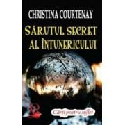 Sarutul Secret Al Intunericului - Christina Courtenay