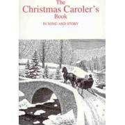 The Christmas Carolers' Book in Song & Story by Torstein Kvamme