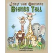 Joey the Giraffe Stands Tall by Mark Januszewski