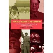 From Post-Maoism to Post-Marxism by Kalpana Misra