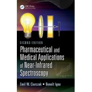Pharmaceutical and Medical Applications of Near-Infrared Spectroscopy by Emil W. Ciurczak