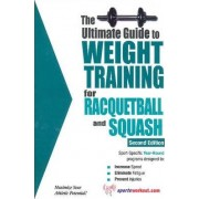Ultimate Guide to Weight Training for Racquetball & Squash by Robert G. Price