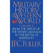 A Military History of the Western World: v. 2 by J. F. C. Fuller