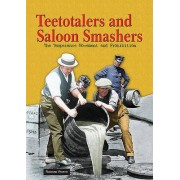 Teetotalers and Saloon Smashers by Richard Worth